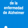 Guía práctica de la enfermedad de Alzheimer