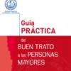Guía práctica del buen trato a las personas mayores